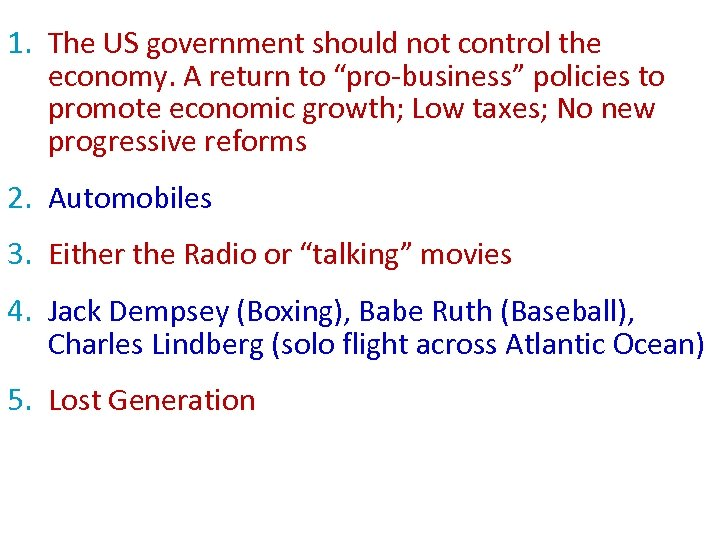 "1. The US government should not control the economy. A return to ""pro-business"" policies"