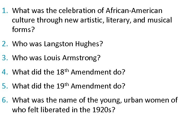 1. What was the celebration of African-American culture through new artistic, literary, and musical