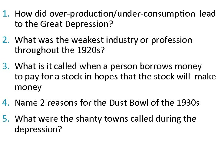 1. How did over-production/under-consumption lead to the Great Depression? 2. What was the weakest