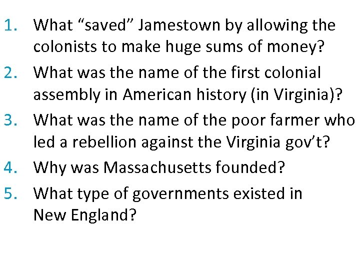 "1. What ""saved"" Jamestown by allowing the colonists to make huge sums of money?"