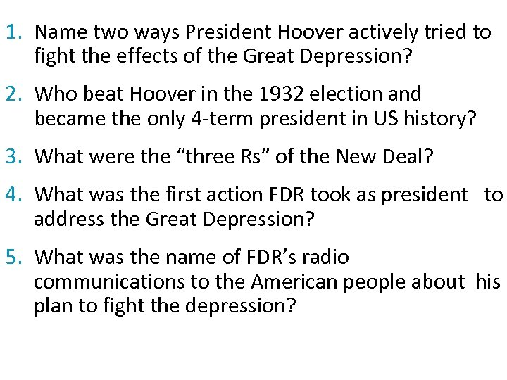 1. Name two ways President Hoover actively tried to fight the effects of the