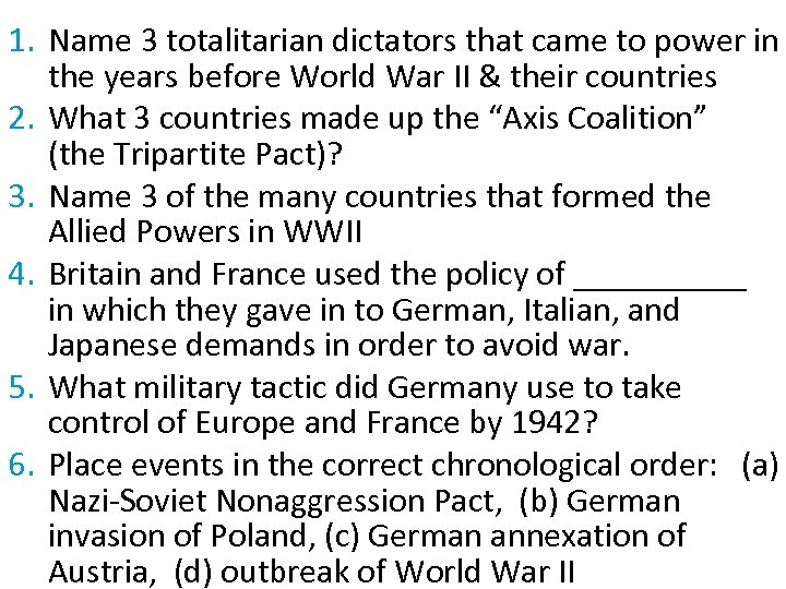 1. Name 3 totalitarian dictators that came to power in the years before World