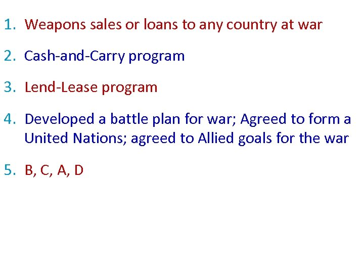 1. Weapons sales or loans to any country at war 2. Cash-and-Carry program 3.