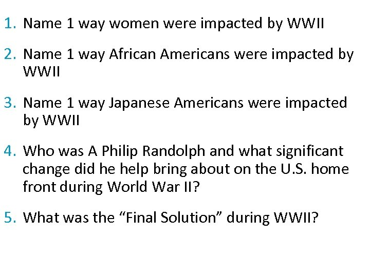 1. Name 1 way women were impacted by WWII 2. Name 1 way African