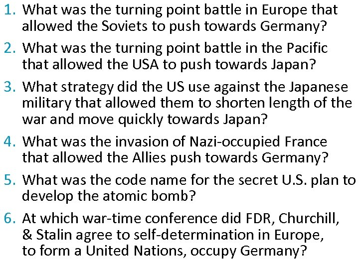 1. What was the turning point battle in Europe that allowed the Soviets to