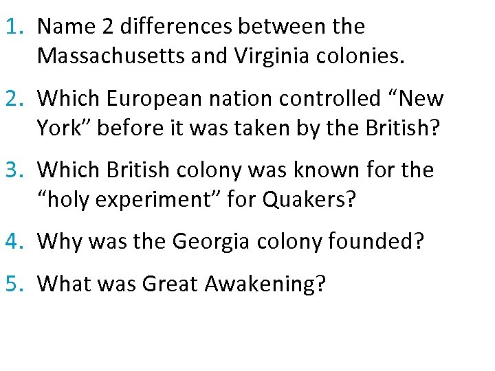 1. Name 2 differences between the Massachusetts and Virginia colonies. 2. Which European nation