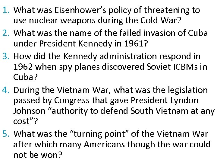 1. What was Eisenhower's policy of threatening to use nuclear weapons during the Cold