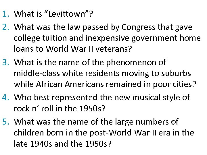 "1. What is ""Levittown""? 2. What was the law passed by Congress that gave"