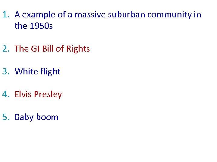 1. A example of a massive suburban community in the 1950 s 2. The