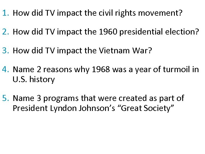 1. How did TV impact the civil rights movement? 2. How did TV impact