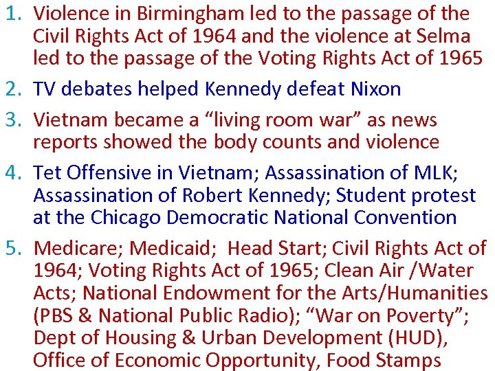 1. Violence in Birmingham led to the passage of the Civil Rights Act of