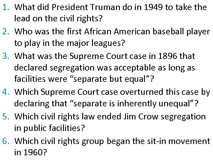 1. What did President Truman do in 1949 to take the lead on the