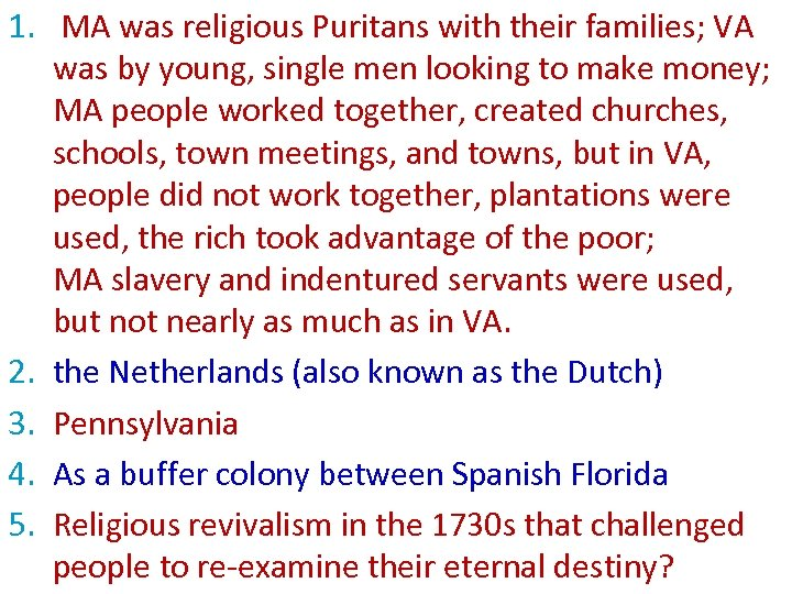 1. MA was religious Puritans with their families; VA was by young, single men
