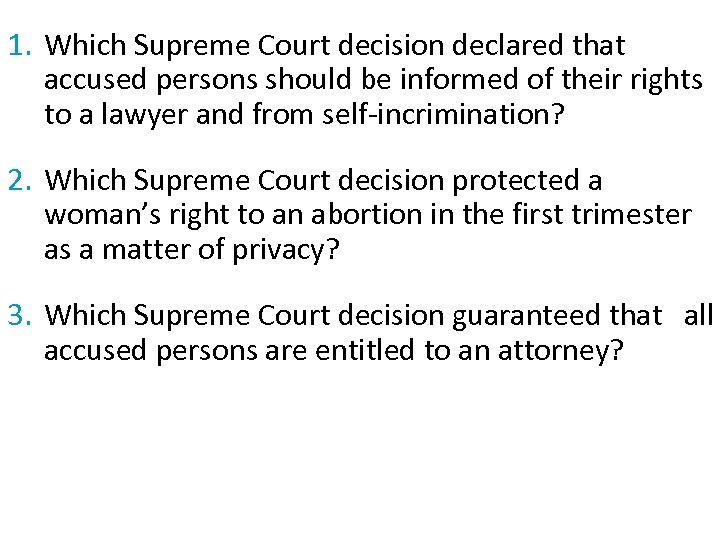 1. Which Supreme Court decision declared that accused persons should be informed of their
