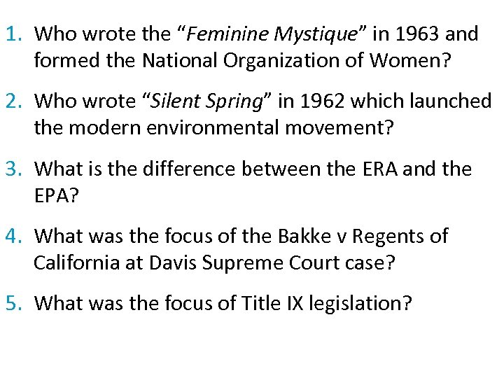 "1. Who wrote the ""Feminine Mystique"" in 1963 and formed the National Organization of"