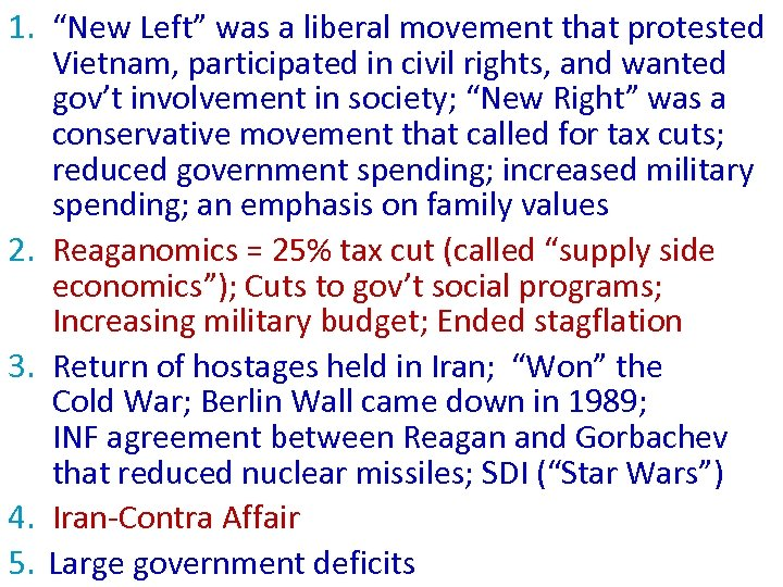 "1. ""New Left"" was a liberal movement that protested Vietnam, participated in civil rights,"