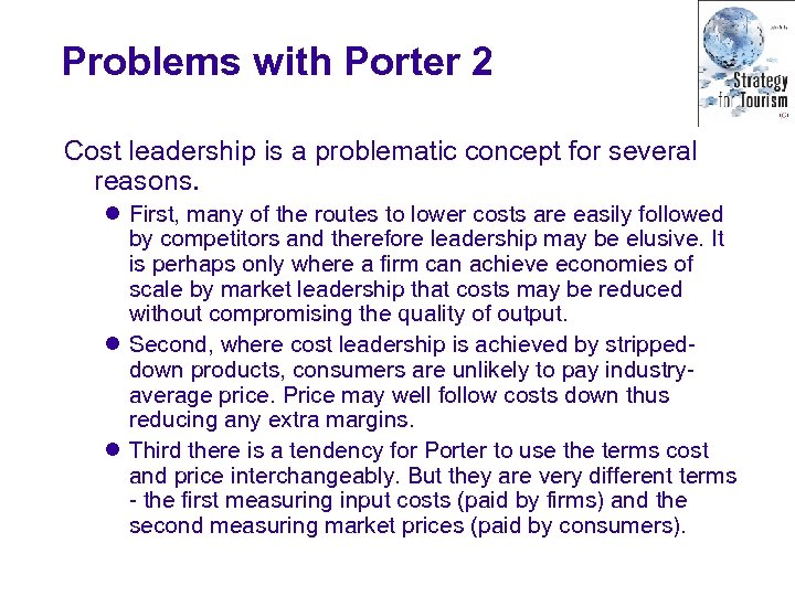Problems with Porter 2 Cost leadership is a problematic concept for several reasons. l