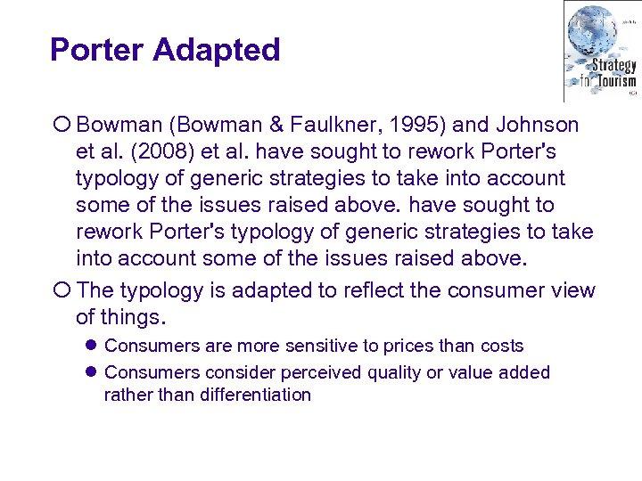 Porter Adapted ¡ Bowman (Bowman & Faulkner, 1995) and Johnson et al. (2008) et