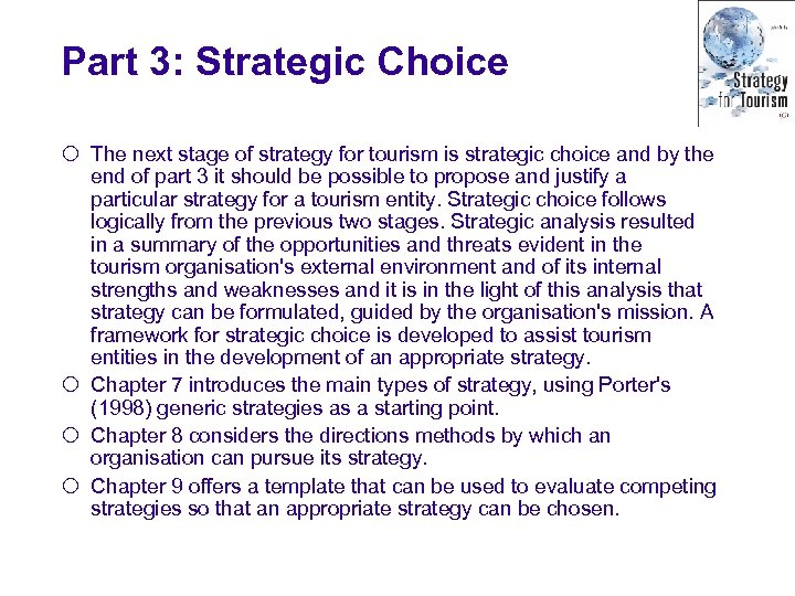 Part 3: Strategic Choice ¡ The next stage of strategy for tourism is strategic