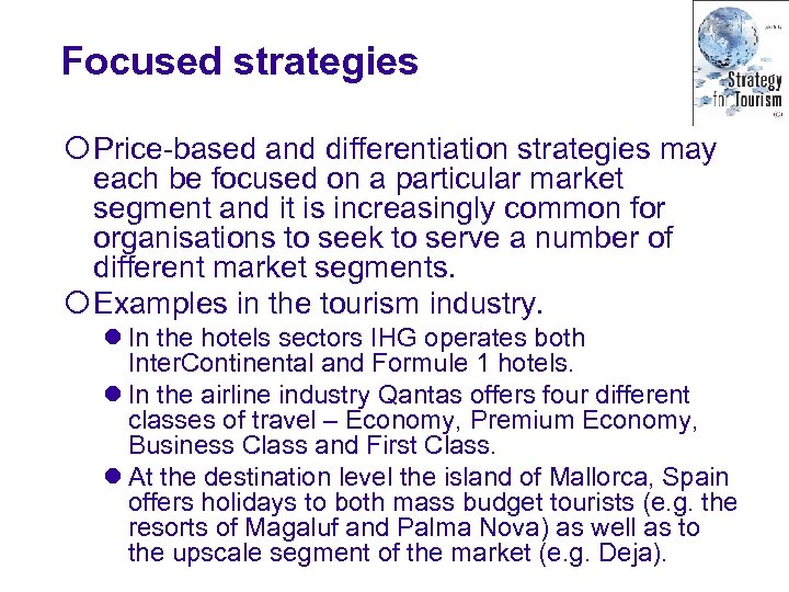 Focused strategies ¡ Price-based and differentiation strategies may each be focused on a particular