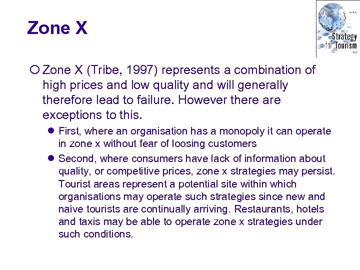 Zone X ¡ Zone X (Tribe, 1997) represents a combination of high prices and