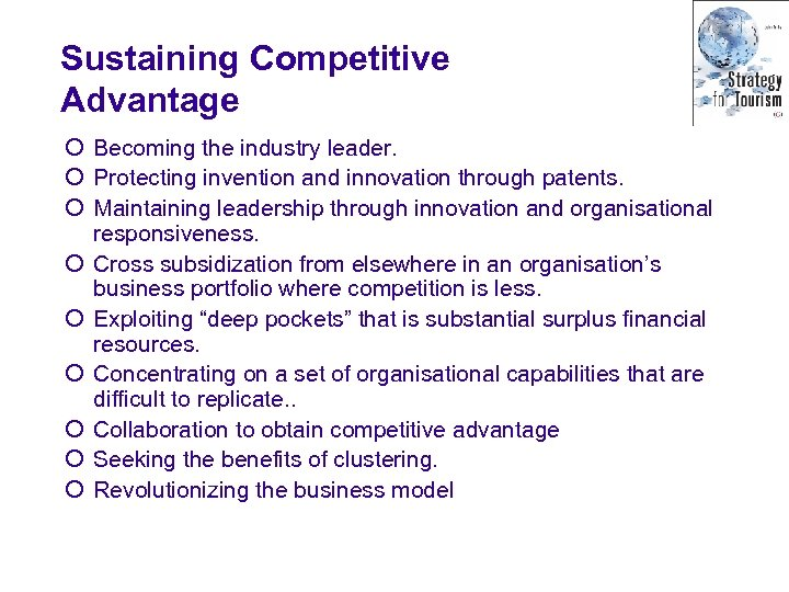 Sustaining Competitive Advantage ¡ Becoming the industry leader. ¡ Protecting invention and innovation through