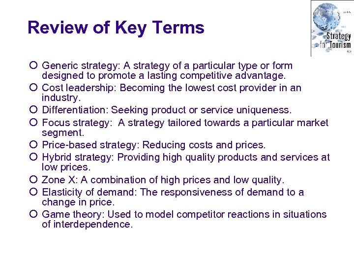 Review of Key Terms ¡ Generic strategy: A strategy of a particular type or