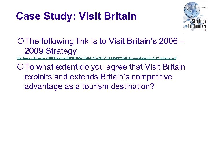 Case Study: Visit Britain ¡The following link is to Visit Britain's 2006 – 2009