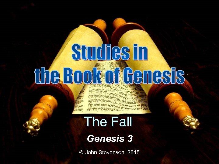 The Fall Genesis 3 © John Stevenson, 2015