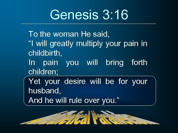 """Genesis 3: 16 To the woman He said, """"I will greatly multiply your pain"""