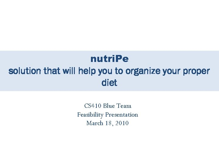 nutri. Pe solution that will help you to organize your proper diet CS 410
