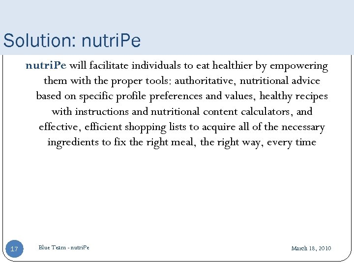 Solution: nutri. Pe will facilitate individuals to eat healthier by empowering them with the