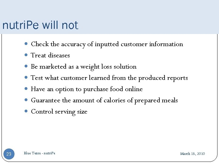 nutri. Pe will not Check the accuracy of inputted customer information Treat diseases Be