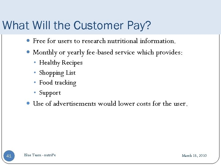 What Will the Customer Pay? What will the customer pay? Free for users to