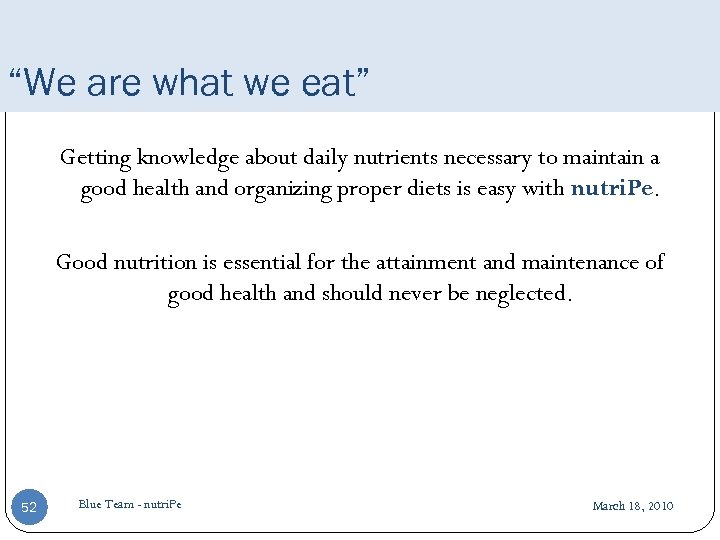 """""""We are what we eat"""" Getting knowledge about daily nutrients necessary to maintain a"""