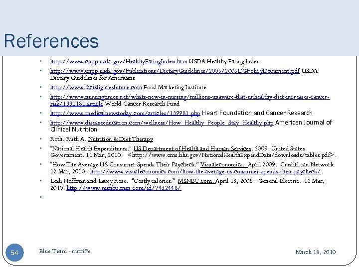 References • • • http: //www. cnpp. usda. gov/Healthy. Eating. Index. htm USDA Healthy