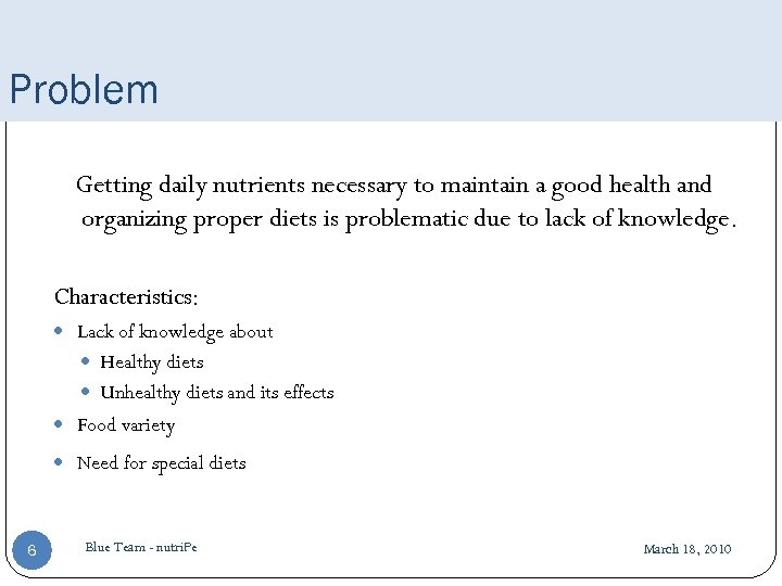 Problem Getting daily nutrients necessary to maintain a good health and organizing proper diets