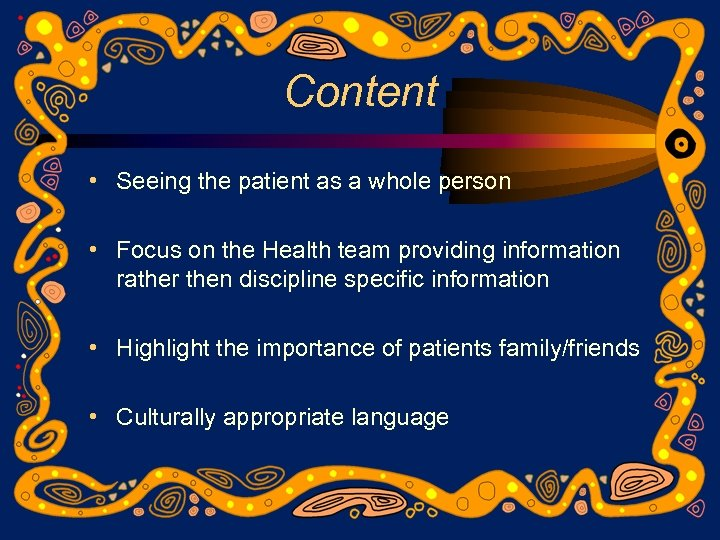 Content • Seeing the patient as a whole person • Focus on the Health
