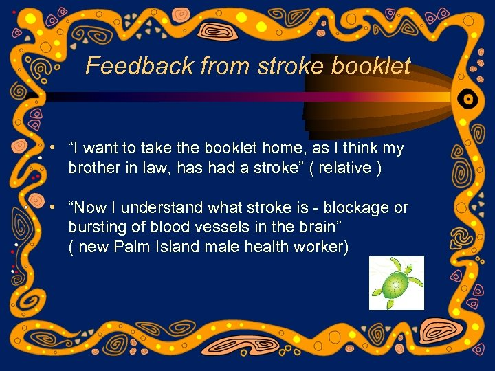 "Feedback from stroke booklet • ""I want to take the booklet home, as I"