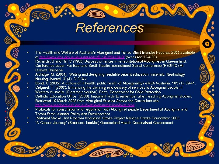 References • • • The Health and Welfare of Australia's Aboriginal and Torres Strait