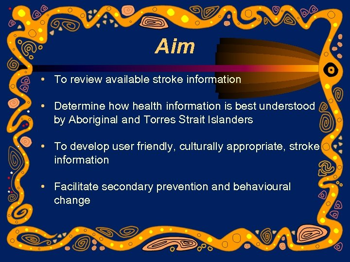 Aim • To review available stroke information • Determine how health information is best