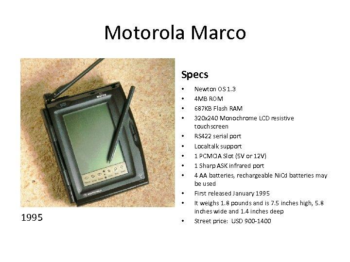 Motorola Marco Specs • 1995 • • • 1995 • Newton OS 1. 3