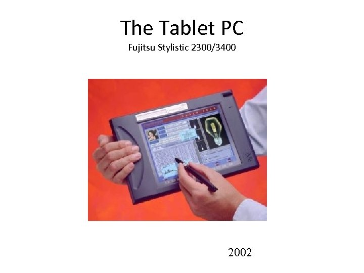 The Tablet PC Fujitsu Stylistic 2300/3400 2002