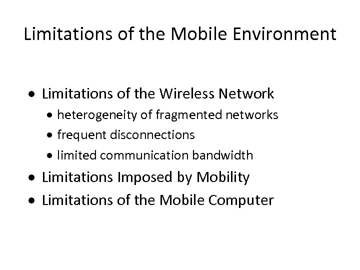 Limitations of the Mobile Environment · Limitations of the Wireless Network · heterogeneity of