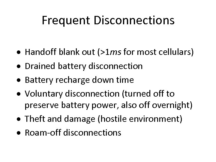 Frequent Disconnections · · Handoff blank out (>1 ms for most cellulars) Drained battery