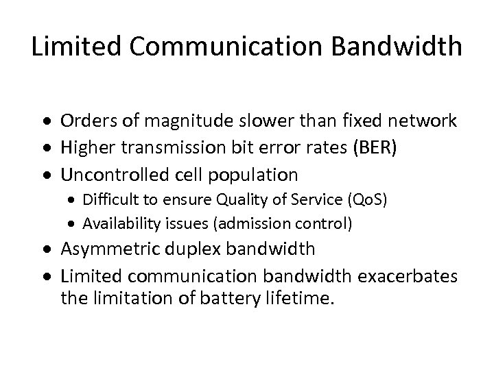 Limited Communication Bandwidth · Orders of magnitude slower than fixed network · Higher transmission