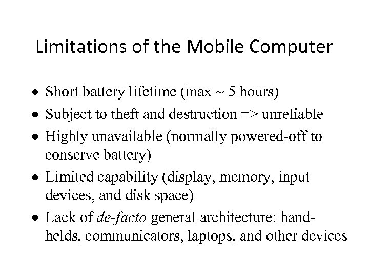 Limitations of the Mobile Computer · Short battery lifetime (max ~ 5 hours) ·