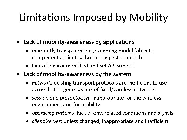 Limitations Imposed by Mobility · Lack of mobility-awareness by applications · inherently transparent programming