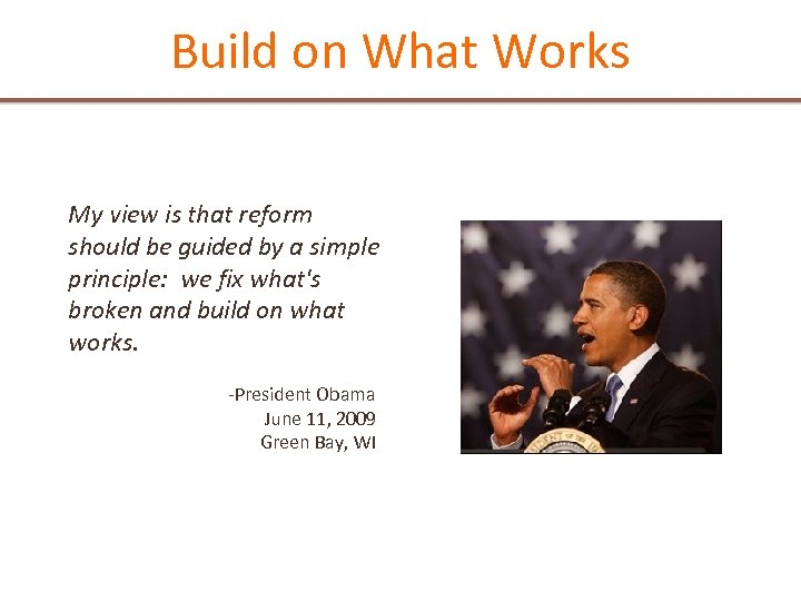 Build on What Works My view is that reform should be guided by a