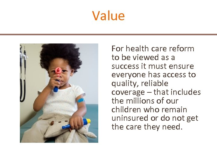 Value For health care reform to be viewed as a success it must ensure